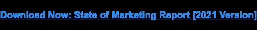 Unduh Sekarang: Laporan Keadaan Pemasaran [2021 Version]