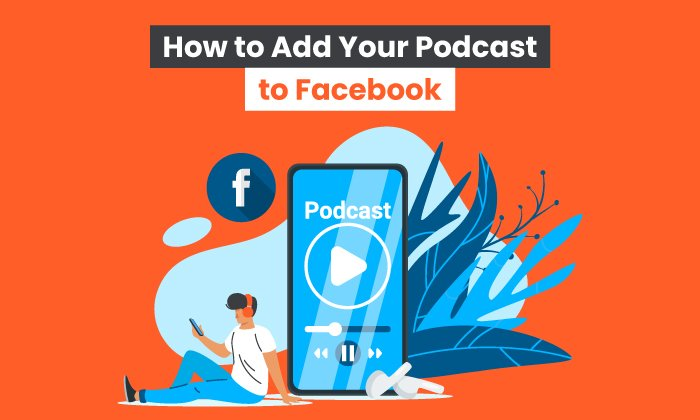 how-to-add-your-podcast-to-facebook_featured-image.jpeg